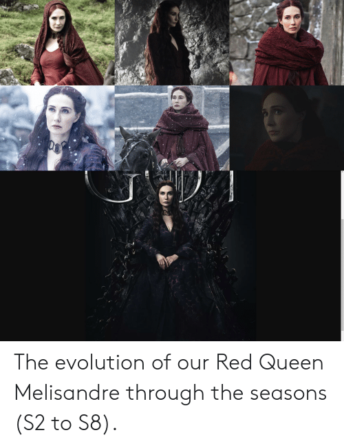 The Evolution Of Our Red Queen Melisandre Through The Seasons S2 To
