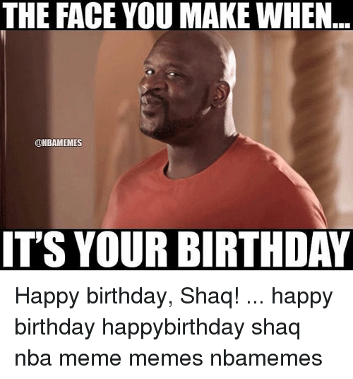 the face you make when onbamemes its your birthday happy 15697367 the face you make when onbamemes it's your birthday happy birthday