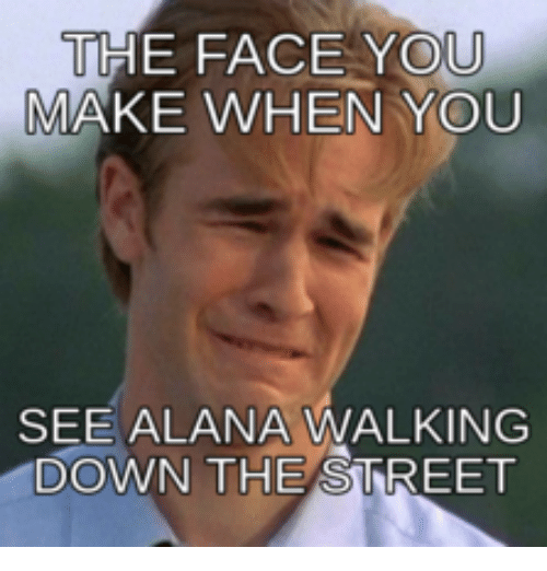 the face you make when you see alana walking down 17913754 ✅ 25 best memes about intp meme intp memes