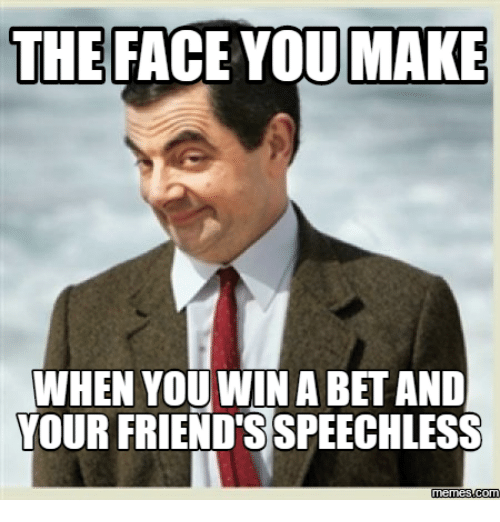 the face you make when you wina betand your friends 17858754 the face you make when you wina betand your friend's speechless
