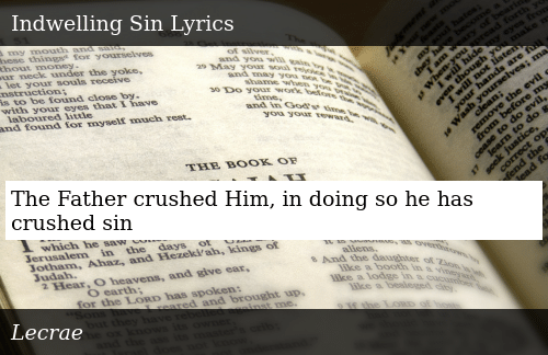 The Father Crushed Him in Doing So He Has Crushed Sin