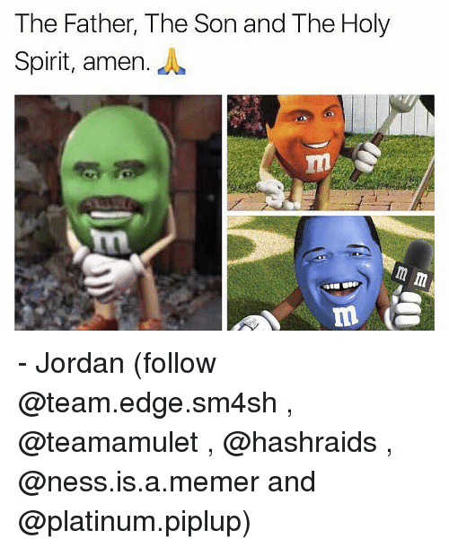 the father the son and the holy spirit amen mac 8561490 the father the son and the holy spirit amen mac jordan follow and
