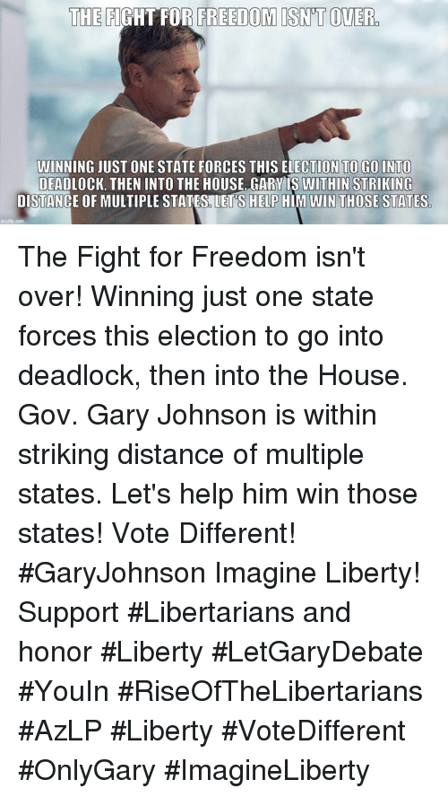 The FIGHT FOR FREEDOM SNOT OVER WINNING JUST ONE STATE ...