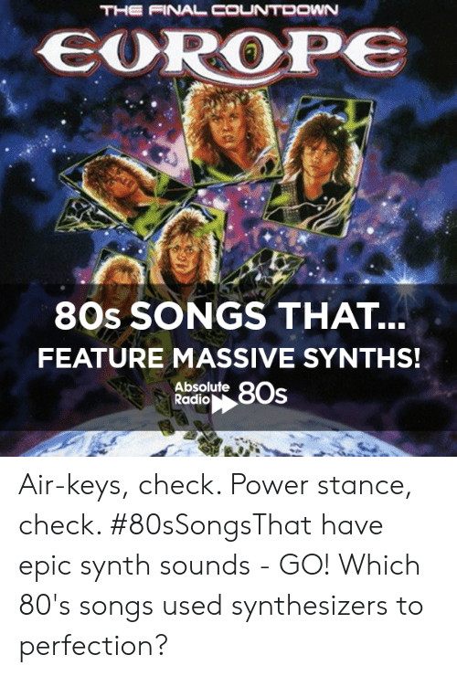 The FINAL COUNTDOWNN 80s SONGS THAT FEATURE MASSIVE SYNTHS