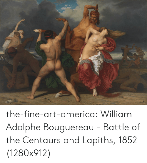 America, Tumblr, and Blog: the-fine-art-america:  William Adolphe Bouguereau - Battle of the Centaurs and Lapiths, 1852 (1280x912)