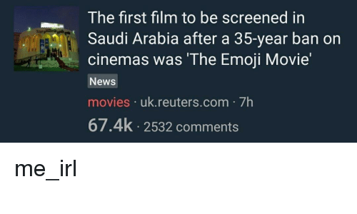 Emoji, Movies, and News: The first film to be screened in  at  Saudi Arabia after a 35-year ban on  cinemas was The Emoji Movie'  News  movies uk.reuters.com 7h  67.4k 2532 comments