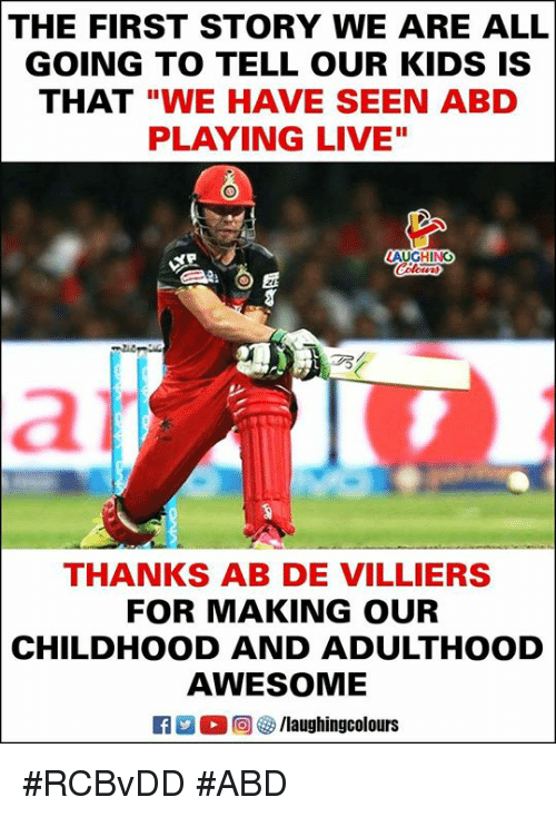 """Kids, Live, and Awesome: THE FIRST STORY WE ARE ALL  GOING TO TELL OUR KIDS IS  THAT """"WE HAVE SEEN ABD  PLAYING LIVE""""  THANKS AB DE VILLIERS  FOR MAKING OUR  CHILDHOOD AND ADULTHOOD  AWESOME  2 ○回參/laughingcolours #RCBvDD #ABD"""