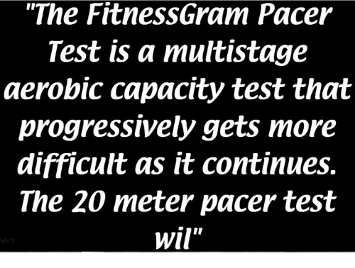 The Fitnessgram Pacer Test Meme Copy And Paste
