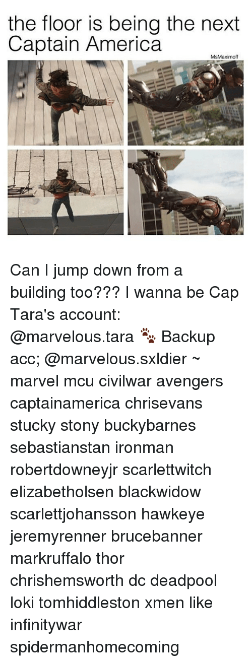 America, Memes, and Deadpool: the floor is being the next  Captain America  MsMaximoff Can I jump down from a building too??? I wanna be Cap Tara's account: @marvelous.tara 🐾 Backup acc; @marvelous.sxldier ~ marvel mcu civilwar avengers captainamerica chrisevans stucky stony buckybarnes sebastianstan ironman robertdowneyjr scarlettwitch elizabetholsen blackwidow scarlettjohansson hawkeye jeremyrenner brucebanner markruffalo thor chrishemsworth dc deadpool loki tomhiddleston xmen like infinitywar spidermanhomecoming