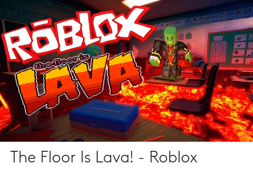 The Floor Is Lava! - Roblox | Roblox Meme on ME ME