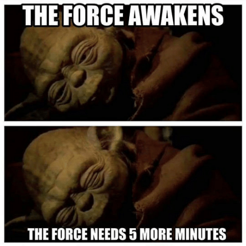 The FORCE AWAKENS THE FORCE NEEDS 5 MORE MINUTES | Force