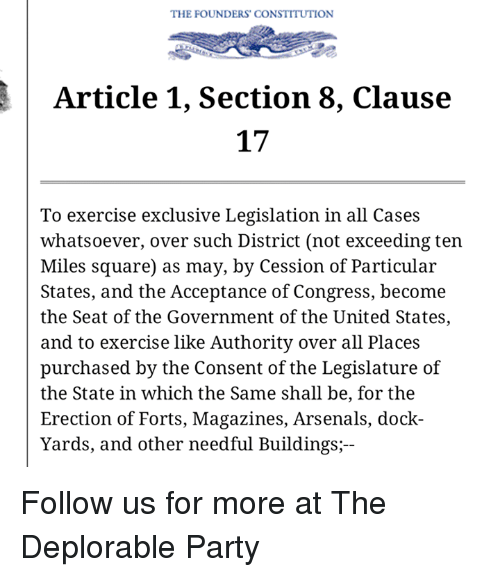 The FOUNDERS' CONSTITUTION Article 1 Section 8 Clause 17 to
