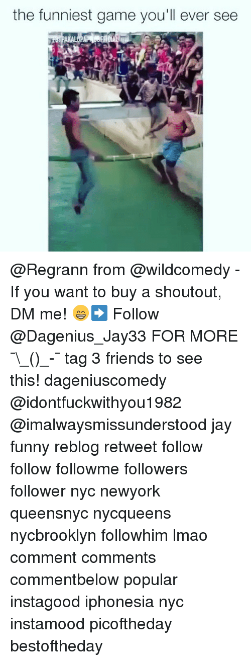 Friends, Funny, and Jay: the funniest game you'll ever see @Regrann from @wildcomedy - If you want to buy a shoutout, DM me! 😁➡️ Follow @Dagenius_Jay33 FOR MORE ¯\_(ツ)_-¯ tag 3 friends to see this! dageniuscomedy @idontfuckwithyou1982 @imalwaysmissunderstood jay funny reblog retweet follow follow followme followers follower nyc newyork queensnyc nycqueens nycbrooklyn followhim lmao comment comments commentbelow popular instagood iphonesia nyc instamood picoftheday bestoftheday