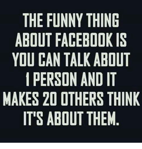 Mexican Word of the Day, Personal, and Personality: THE FUNNY THING  ABOUT FACEBOOK IS  YOU CAN TALKABOUT  PERSON AND IT  MAKES 20 OTHERS THINK  IT'S ABOUT THEM