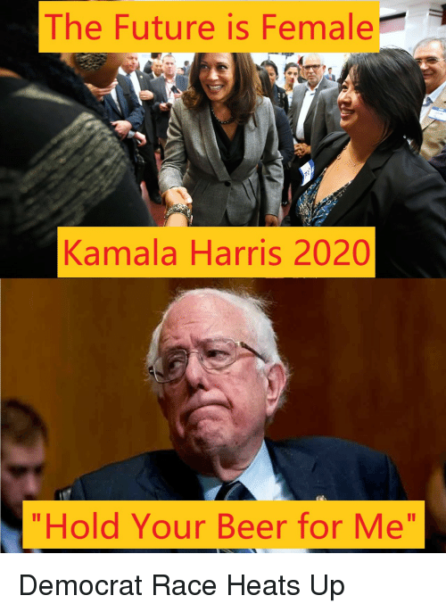 "Beer, Future, and Race: The Future is Female  Kamala Harris 2020  ""Hold Your Beer for Me"""