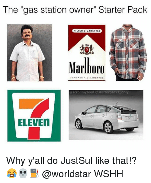 "Memes, Worldstar, and Wshh: The ""gas station owner"" Starter Pack  FILTER CIGARETTES  PM  Marlboro  20 CLASSACIGARETTES  scrolimyfeed @starterpacks only Why y'all do JustSul like that!? 😂💀⛽ @worldstar WSHH"