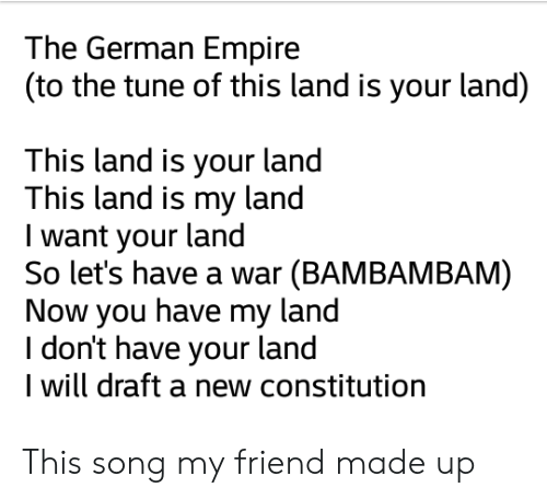 The German Empire to the Tune of This Land Is Your Land This