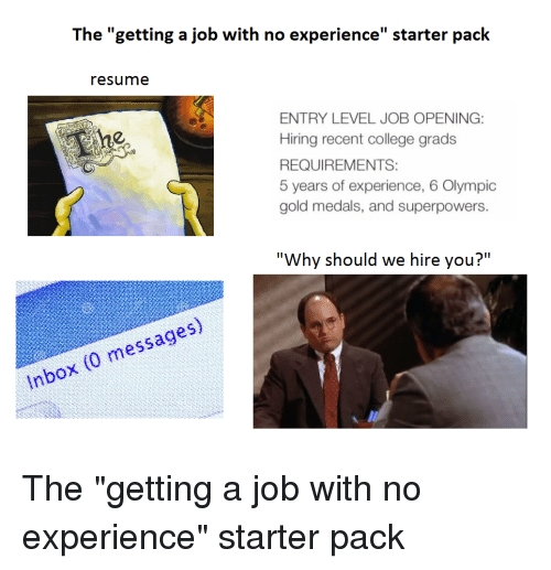 The Getting A Job With No Experience Starter Pack Resume Entry Level