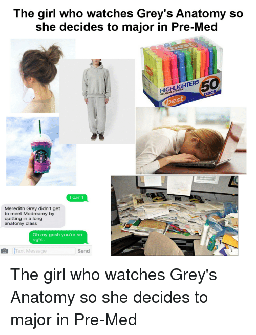 The Girl Who Watches Grey\'s Anatomy So She Decides to Major in Pre ...