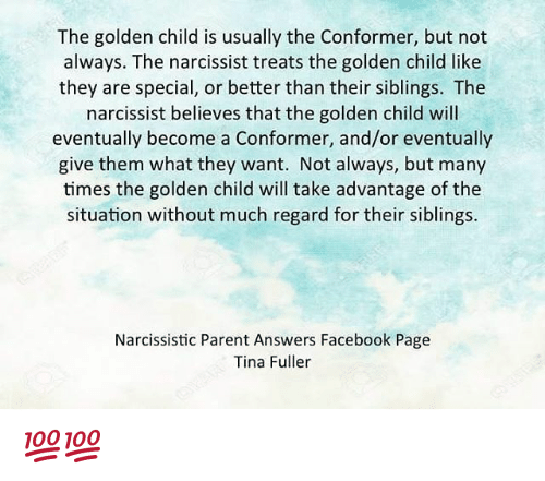 The Narcissistic Parent Of Special >> The Golden Child Is Usually The Conformer But Not Always The