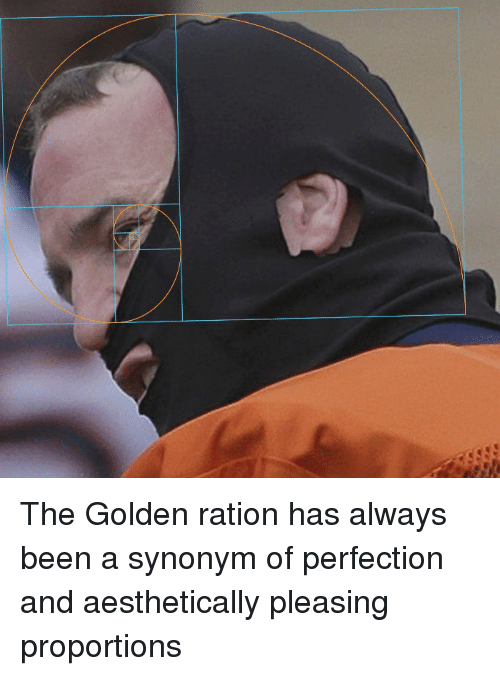 The Golden Ration Has Always Been a Synonym of Perfection and