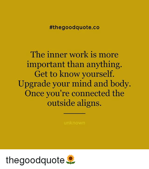 The Good Quoteco The Inner Work Is More Important Than Anything Get