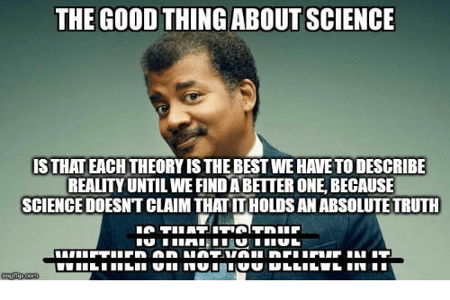the good thing about science is thateachtheoryisthe best we havetodescribe 14033265 the good thing about science is thateachtheoryisthe best we