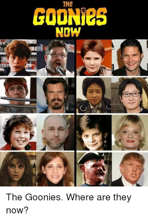 The GOONieS NOW the Goonies Where Are They Now? | Dank ...