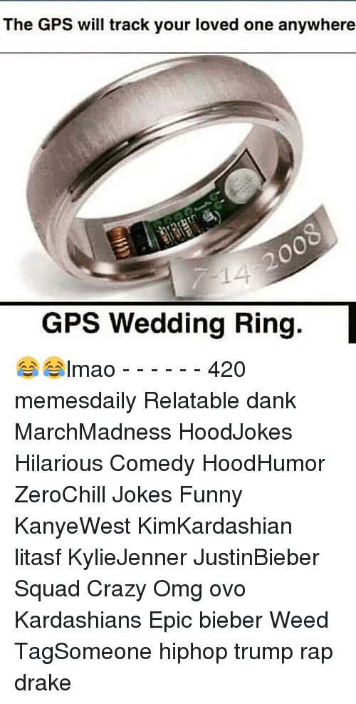 Memes Gps And The GPS Will Track Your Loved One Anywhere