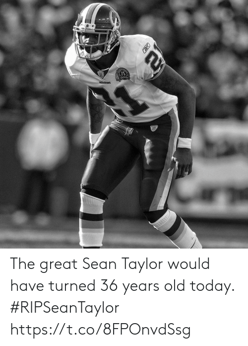 premium selection c0587 3387b The Great Sean Taylor Would Have Turned 36 Years Old Today ...