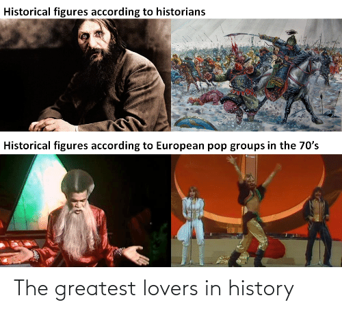 History, Greatest, and Lovers: The greatest lovers in history
