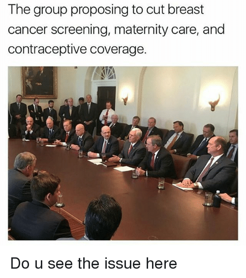 Memes, 🤖, and Breast: The group proposing to cut breast  cancer screening, maternity care, and  contraceptive coverage. Do u see the issue here