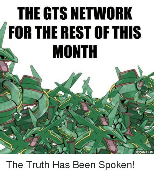 The Gts Network For The Rest Of This Month Hypuncom The Truth Has