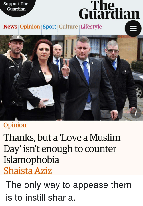 Love, Muslim, and News: The..  Guardian  Support The  Guardian  News Opinion Sport Culture Lifestyle  Opinion  Thanks, but a Love a Muslim  Day'isn't enough to counter  Islamophobia  Shaista Aziz