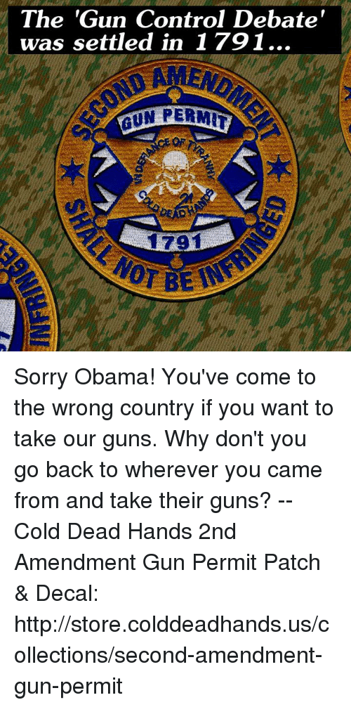 the gun control debate was settled in 1 791 1791 sorry obama you