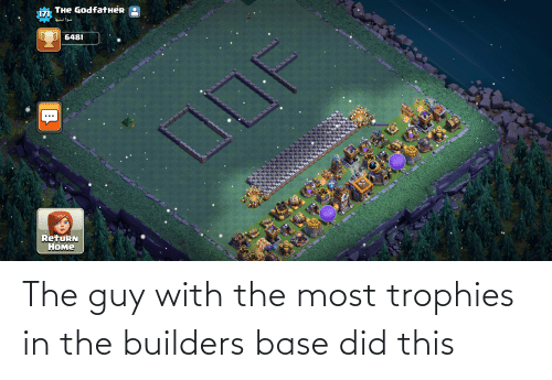 Did, Trophies, and This: The guy with the most trophies in the builders base did this