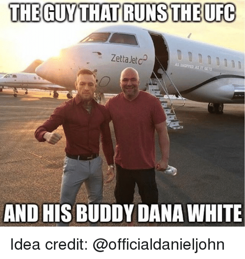 Memes, White, and Dana White: THE GUYTHAT RUNSTHEUFG  ZettaJetc  AND HIS BUDDY DANA WHITE Idea credit: @officialdanieljohn