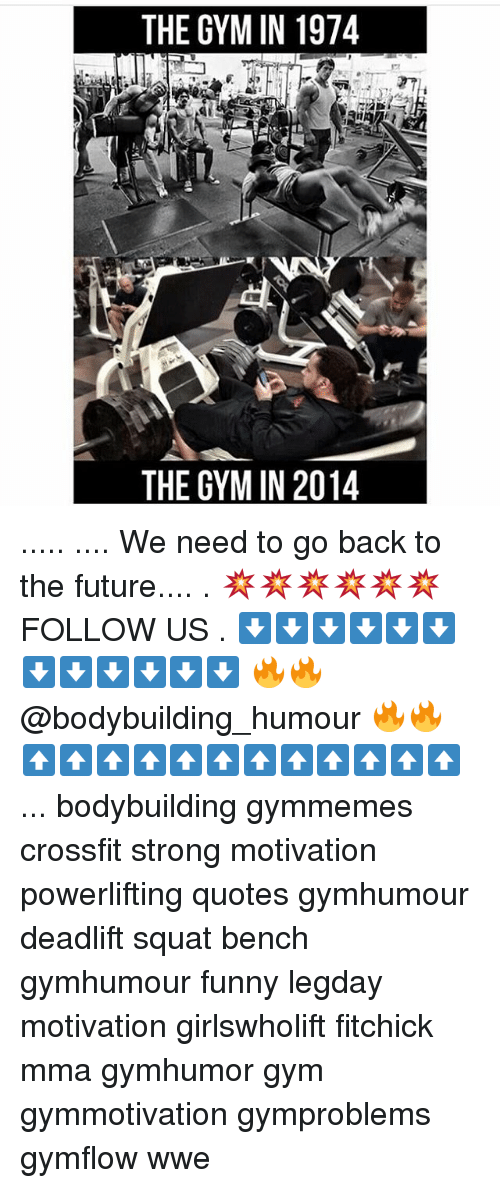 The Gym In 1974 The Gym In 2014 We Need To Go Back To The Future