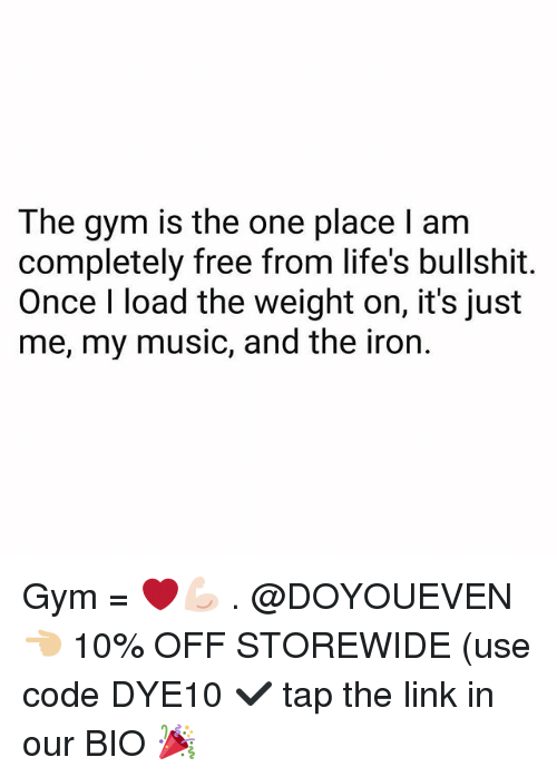 Gym, Music, and Free: The gym is the one place I am  completely free from life's bullshit.  Once I load the weight on, it's just  me, my music, and the iron. Gym = ❤💪🏻 . @DOYOUEVEN 👈🏼 10% OFF STOREWIDE (use code DYE10 ✔️ tap the link in our BIO 🎉