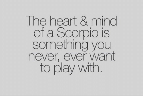 The Heart & Mind of a Scorpio Is Something You Never Ever