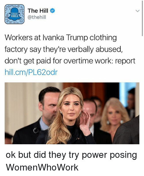 the hill til theh workers at ivanka trump clothing factory 22771949 the hill til workers at ivanka trump clothing factory say they're