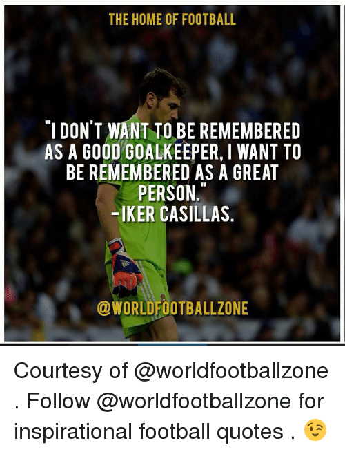 Great Football Quotes Interesting The HOME OF FOOTBALL I DON'T WANT TO BE REMEMBERED AS A GOOD