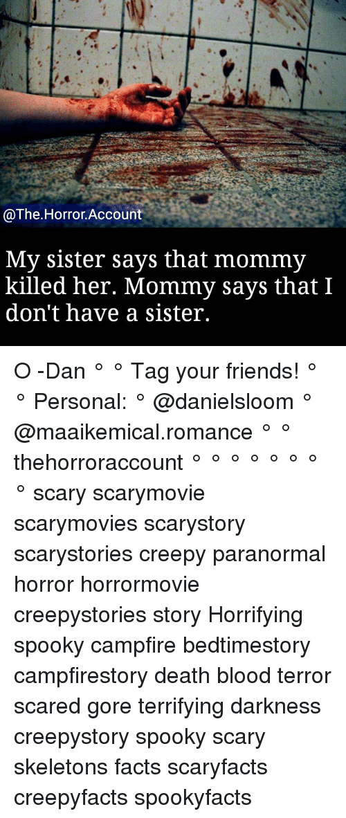 Horror Account My Sister Says That Mommy Killed Her Mommy Says That