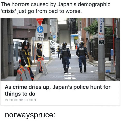 Bad, Crime, and Police: The horrors caused by Japan's demographic  'crisis' just go from bad to worse.  止まれ  ス  ム  左折し  一方通行  北1-4-5  九段北  1-3  POLICE  POLICE  内  禁  煙  As crime dries up, Japan's police hunt for  things to do  economist.com norwayspruce: