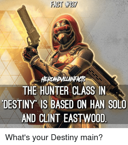 the hunter class in destiny is based on han solo 23711750 the hunter class in destiny is based on han solo and clint eastwo0d