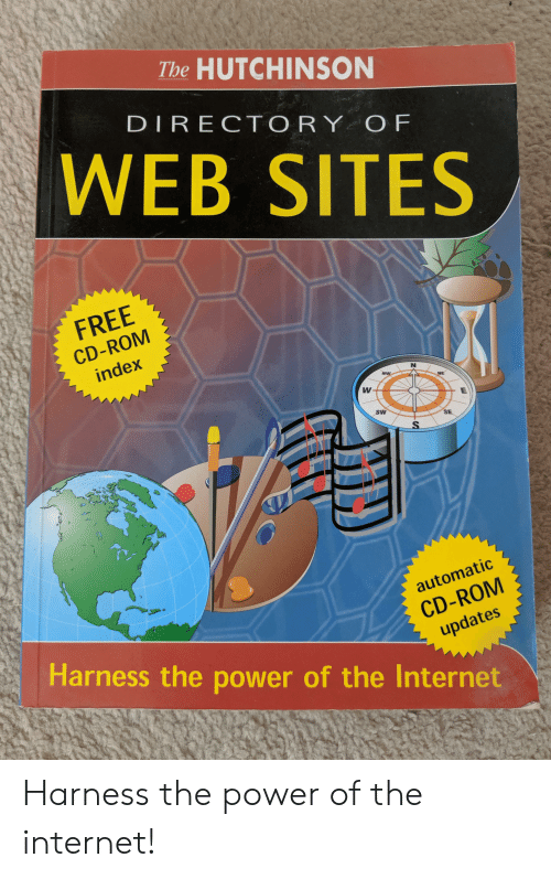 Internet, Free, and Power: The HUTCHINSON  DIRECTORY O F  WEB SITES  FREE  CD-ROM  index  NW  NE  E  SW  SE  automatic  CD-ROM  updates  Harness the power of the Internet Harness the power of the internet!
