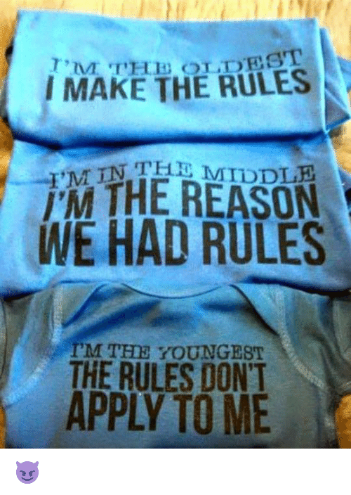 Dank, Time, and Reason: THE I MAKE THE RULES  MTN THE REASON  WE HAD RULES  PM THE YOUNGEST  THE RULES DON'T  APPLY TIME 😈