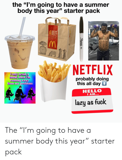 The I'm Going to Have a Summer Body This Year Starter Pack BEEF
