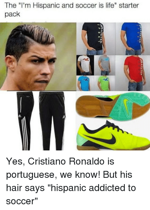 The I'm Hispanic And Soccer Is Life Starter Pack Yes