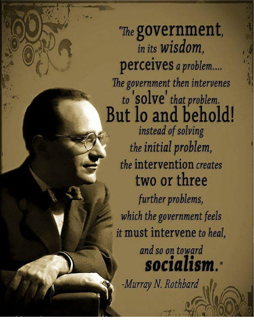 Image result for rothbard and photo regarding intervention leading to socialism